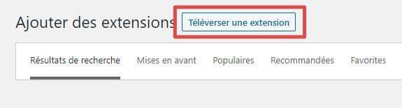 """Page d'ajout d'extensions - bouton """"téléverser une extension"""""""
